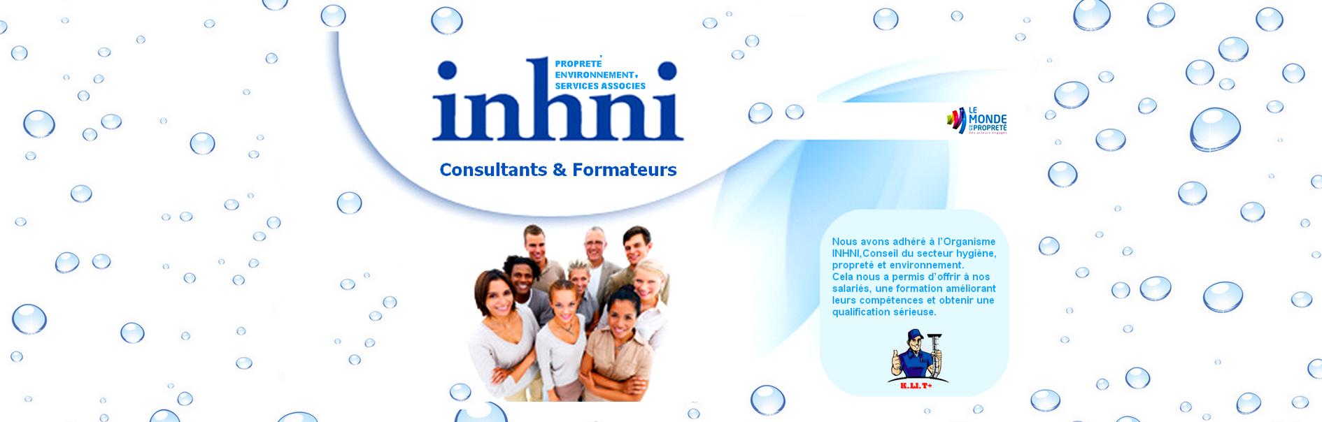 Nous utilisons des produits Eco label et avons adhéré à l'organisme INHNI